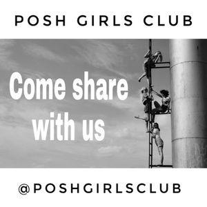 Come share with us! @poshgirlsclub